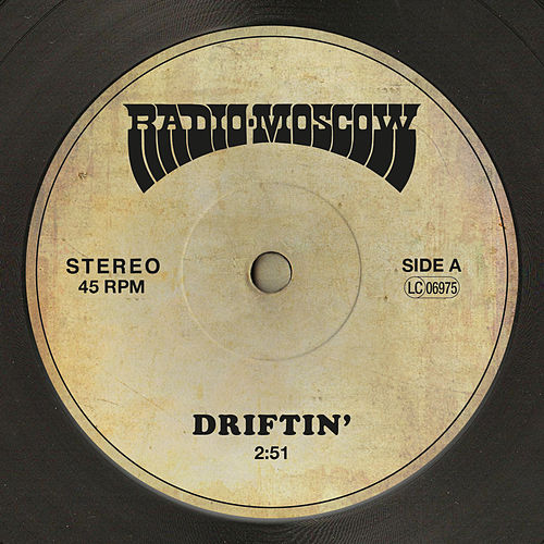 Driftin' by Radio Moscow