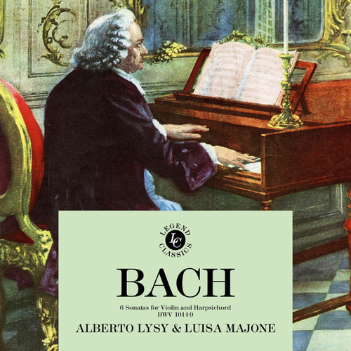 Play & Download J.S. Bach: 6 Sonatas For Violin and Harpsichord BWV 1014-9 by Alberto Lysy | Napster