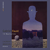 Play & Download Fauré, 13 Nocturnes by Laurent Wagschal | Napster