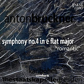 Play & Download Bruckner: Symphony No. 4 in E-Flat Major -