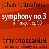 Play & Download Brahms: Symphony No. 3 in F Major, Op. 90 by NBC Symphony Orchestra | Napster
