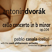 Dvorák: Cello Concerto in B-Minor, Op. 104 by Pablo Casals