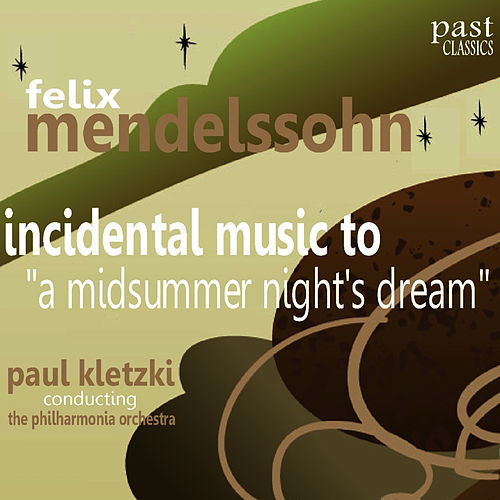 Mendelssohn: Incidental Music to 'A Midsummer Night's Dream' by Philharmonia Orchestra