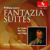 Play & Download William Lawes: Fantazia Suites for Violin, Bass Viol and Organ by Music's Re-creation | Napster