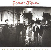 When The World Knows Your Name by Deacon Blue