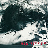 Play & Download Erste Sehnsucht by Michelle | Napster