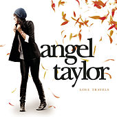 Love Travels by Angel Taylor