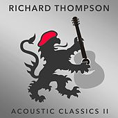 Acoustic Classics II by Richard Thompson
