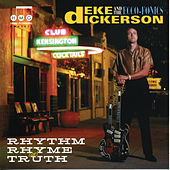 Rhythm Rhyme And Truth by Deke Dickerson and the Ecco-Fonics