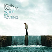 Play & Download While I'm Waiting by John Waller | Napster