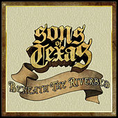 Beneath The Riverbed by Sons Of Texas