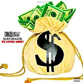 We Having Money (feat. kurt diggler) by D.B. Tha General