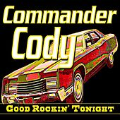 Play & Download Good Rockin' Tonight by Commander Cody   Napster