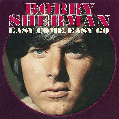 Play & Download Easy Come, Easy Go by Bobby Sherman | Napster