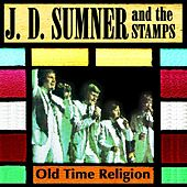Old Time Religion by J.D. Sumner and the Stamps