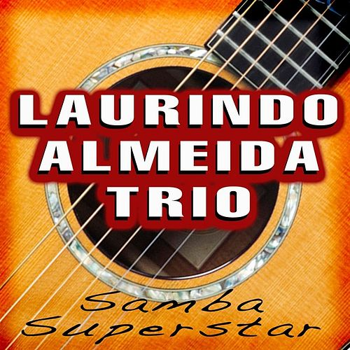 Play & Download Samba Superstar by Laurindo Trio Almeida | Napster