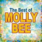 Play & Download The Best Of Molly Bee by Molly Bee | Napster