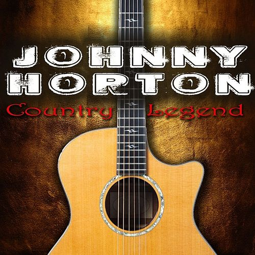 Play & Download Country Legend by Johnny Horton | Napster