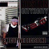 Play & Download Hustlin City 2 City, V2.0: Executive Decisionz by Various Artists | Napster