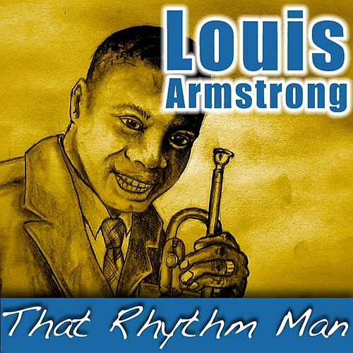 Play & Download That Rhythm Man by Louis Armstrong | Napster