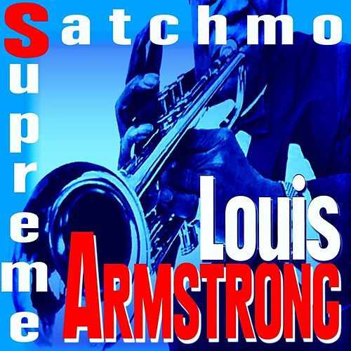 Play & Download Satchmo Supreme by Louis Armstrong | Napster