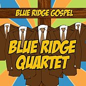 Play & Download Blue Ridge Gospel by Blue Ridge Quartet | Napster