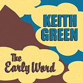 The Early Word von Keith Green