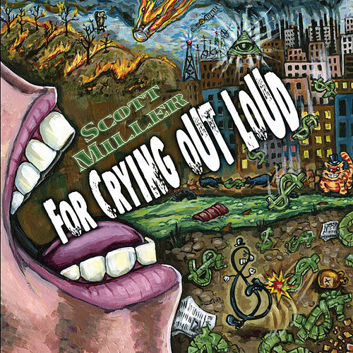 For Crying Out Loud by Scott Miller & The Commonwealth