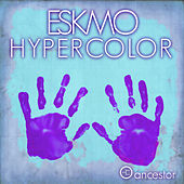 Hypercolor EP by Eskmo