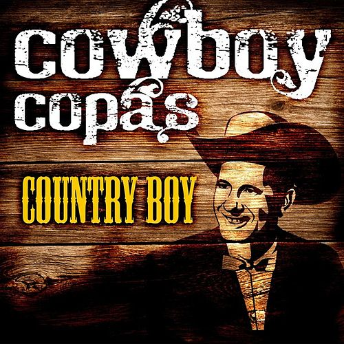 Play & Download Country Boy by cowboy copas | Napster
