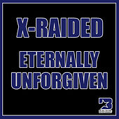 Play & Download Eternally Unforgiven by X-Raided | Napster