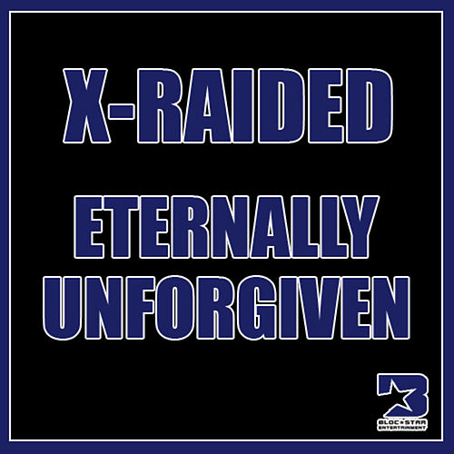 Eternally Unforgiven by X-Raided