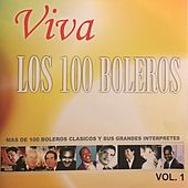 Viva los 100 Boleros, Vol. 1 by Various Artists
