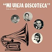 Mi Vieja Discoteca by Various Artists