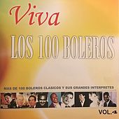 Viva los 100 Boleros, Vol. 4 by Various Artists