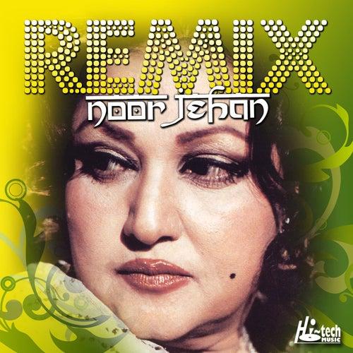 Noor Jehan Remix by Noor Jehan