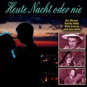 Heute Nacht oder nie by Various Artists
