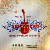 Sescanção  2009: Mostra Sergipana de Música by Various Artists