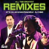 All Time Greatest Remixes by Attaullah Khan Esakhelvi