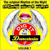 Danceteria Dig-It - Volume 7 - The Original Rhythm of the Night - Techno House (Techno House Groovin') by Various Artists