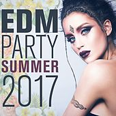 EDM Party Summer 2017 by Various Artists