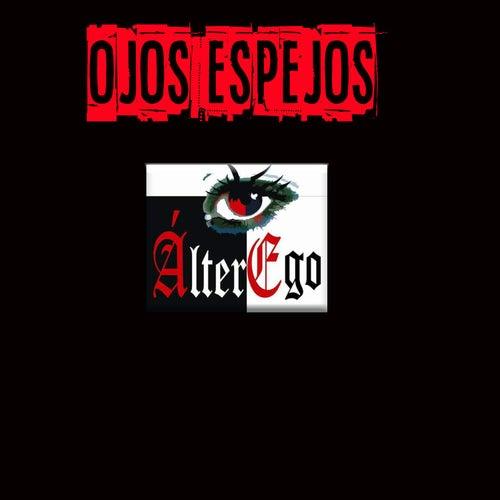Ojos Espejos by Alter Ego