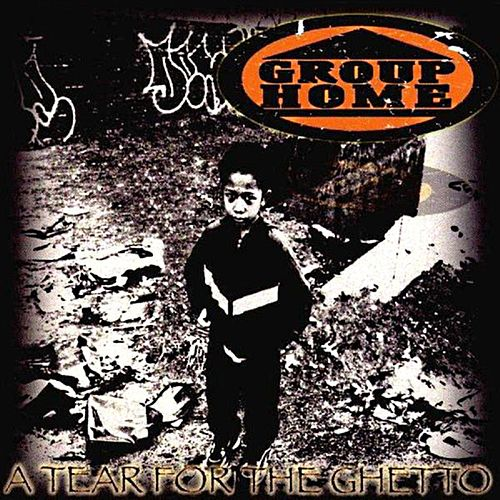 A Tear for the Ghetto by Group Home
