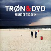 Afraid of the Dark by Trøn
