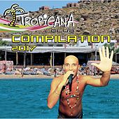 Tropicana Club Compilation 2017 by Various Artists