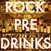 Rock Pre-Drinks von Various Artists