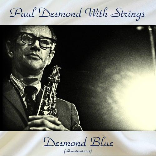 Desmond Blue (Remastered 2017) von Paul Desmond