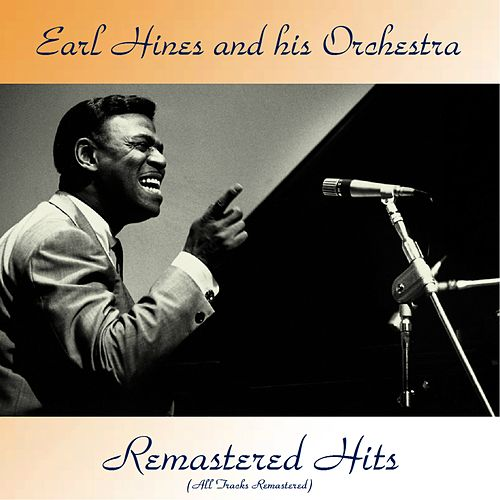 Remastered Hits (All Tracks Remastered) by Earl Fatha Hines