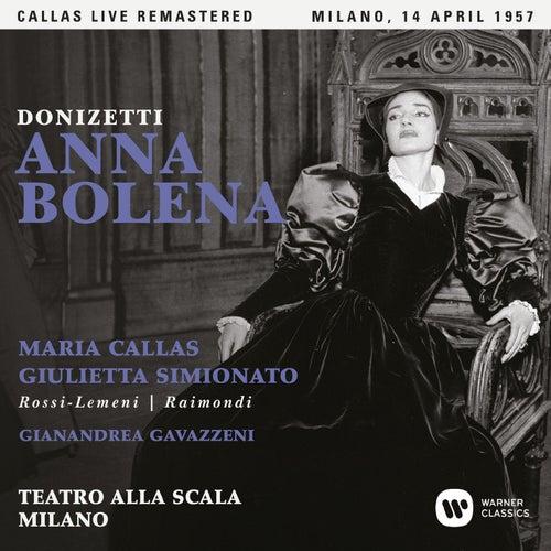 Donizetti: Anna Bolena (1957 - Milan) - Callas Live Remastered by Maria Callas