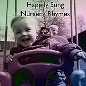 Happily Sung Nursery Rhymes by Nursery Rhymes